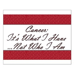 Cancer Not Who I Am Posters