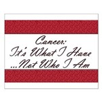 Cancer Not Who I Am Small Poster
