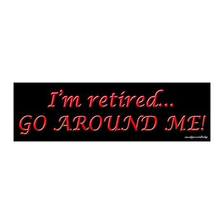 I'm Retired - Go Around Me 20x6 Wall Peel