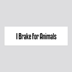 I Brake For Animals 36x11 Wall Peel