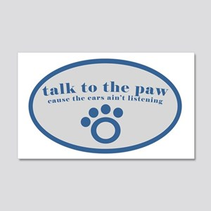 Talk to the Paw 20x12 Wall Peel