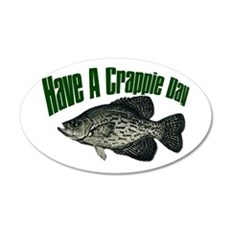 Have a crappie day 20x12 Oval Wall Peel