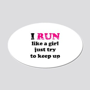 I run like a girl, just try t 20x12 Oval Wall Peel