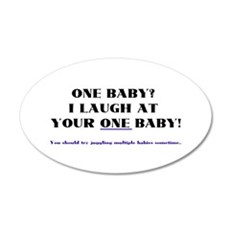 I laugh at your one baby! 20x12 Oval Wall Peel