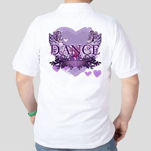 Dance Forever by DanceShirts.com Golf Shirt