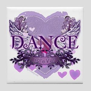 Dance Forever by DanceShirts.com Tile Coaster