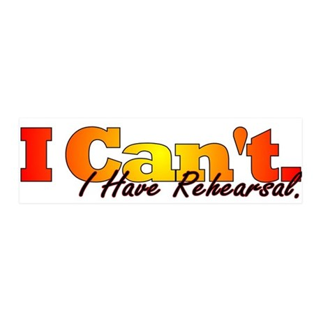 I Can't - I Have Rehearsal 36x11 Wall Peel