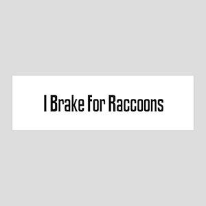 I Brake For Raccoons 36x11 Wall Peel