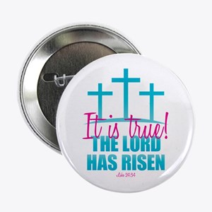 """Lord Has Risen 2.25"""" Button"""