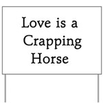 Crapping Horse Yard Sign