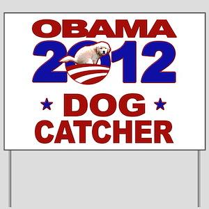 Obama for Dog Catcher 2012 Yard Sign