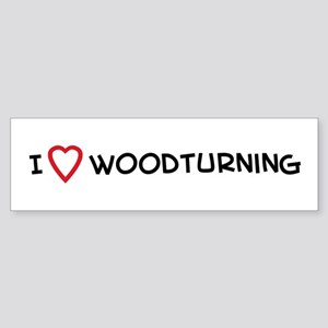 I Love Woodturning Bumper Sticker