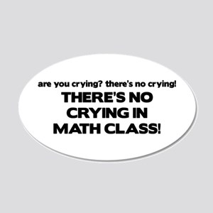 There's No Crying Math Class 20x12 Oval Wall Peel