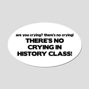 There's No Crying History Class 20x12 Oval Wall Pe