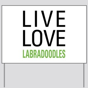 Live Love Labradoodles Yard Sign