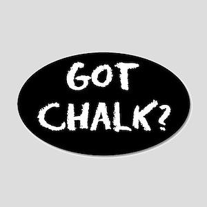 got chalk? 20x12 Oval Wall Peel #1