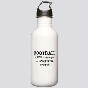 FOOTBALL is a COLLISION COURS Stainless Water Bott