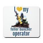 Love my feller operator Mousepad