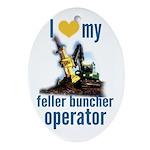 Love my feller operator Ornament (Oval)