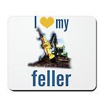 I Love My Feller Mousepad