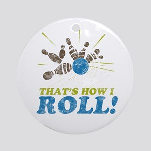 How I Roll Ornament (Round)
