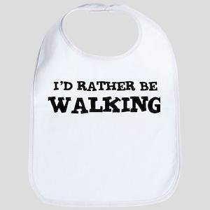 Rather be Walking Bib