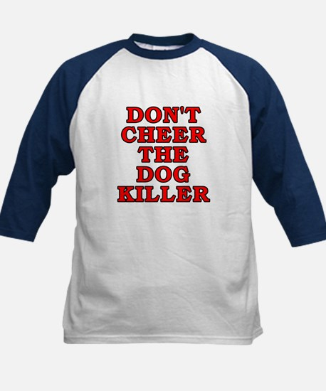 Don't cheer the dog killer Kids Baseball Jersey