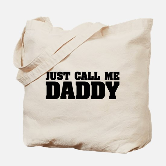 Just Call Me Daddy Tote Bag