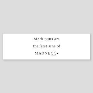 Math puns sine of madness Sticker (Bumper)