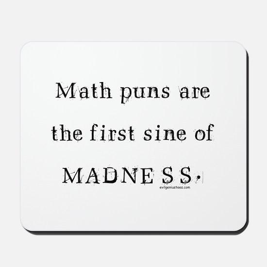 Math puns sine of madness Mousepad