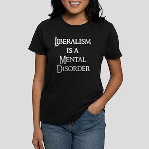 Liberalism is a Mental Disord Women's Dark T-Shirt