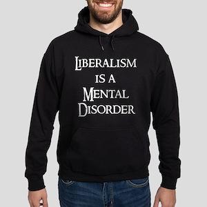 Liberalism is a Mental Disord Hoodie (dark)