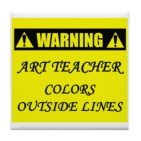 WARNING: Art Teacher Tile Coaster