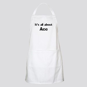 It's all about Ace BBQ Apron