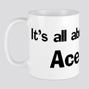 It's all about Ace Mug