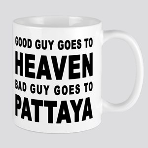 GOOD GUY GOES TO HEAVEN BAD GUY GOES TO PATTAYA Mu