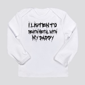 Listen To Death Metal With Da Long Sleeve Infant T