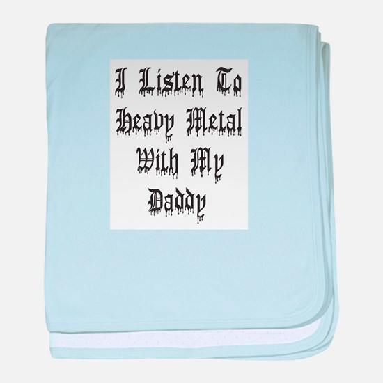 I Listen To Heavy Metal With baby blanket