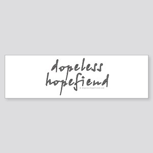 Dopeless Hopefiend Bumper Sticker