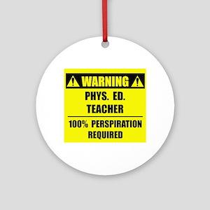 WARNING: P.E. Teacher Ornament (Round)