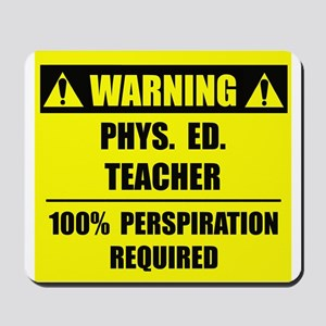 WARNING: P.E. Teacher Mousepad