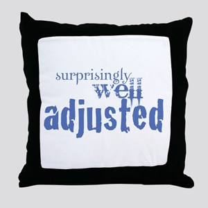 Surprisingly Well-Adjusted Throw Pillow