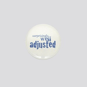 Surprisingly Well-Adjusted Mini Button