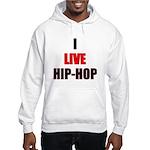 I Live/Love Hip-HopHooded Sweatshirt