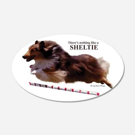 """""""Nothing Like a Sheltie!"""" 20x12 Oval Wall Peel"""