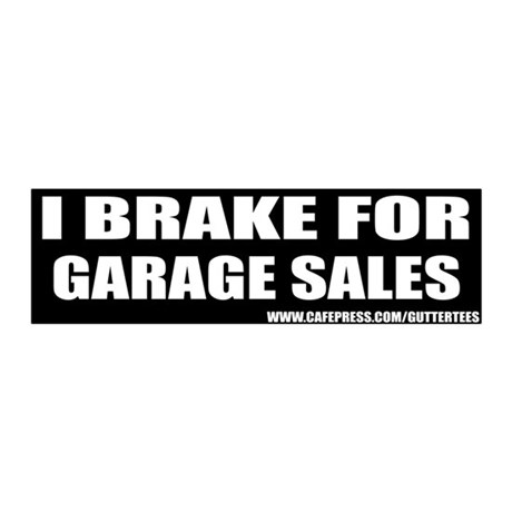I Break For Garage Sales Bumper 20x6 Wall Peel