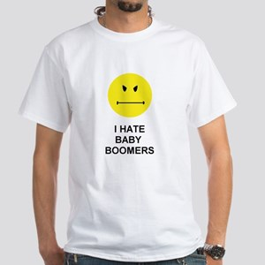 I Hate Baby Boomers White T-Shirt