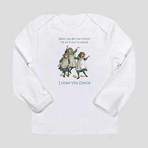 I HOPE YOU DANCE Long Sleeve Infant T-Shirt