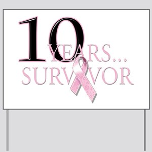 10 Years Breast Cancer Surviv Yard Sign