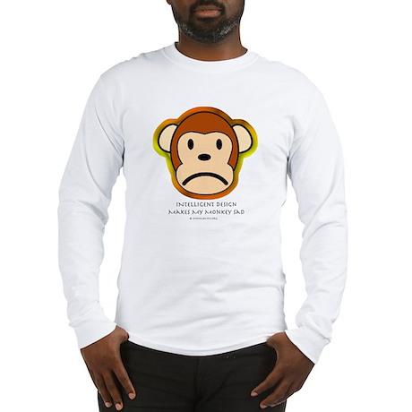 Intelligent Design Makes My Monkey Sad... Long Sle